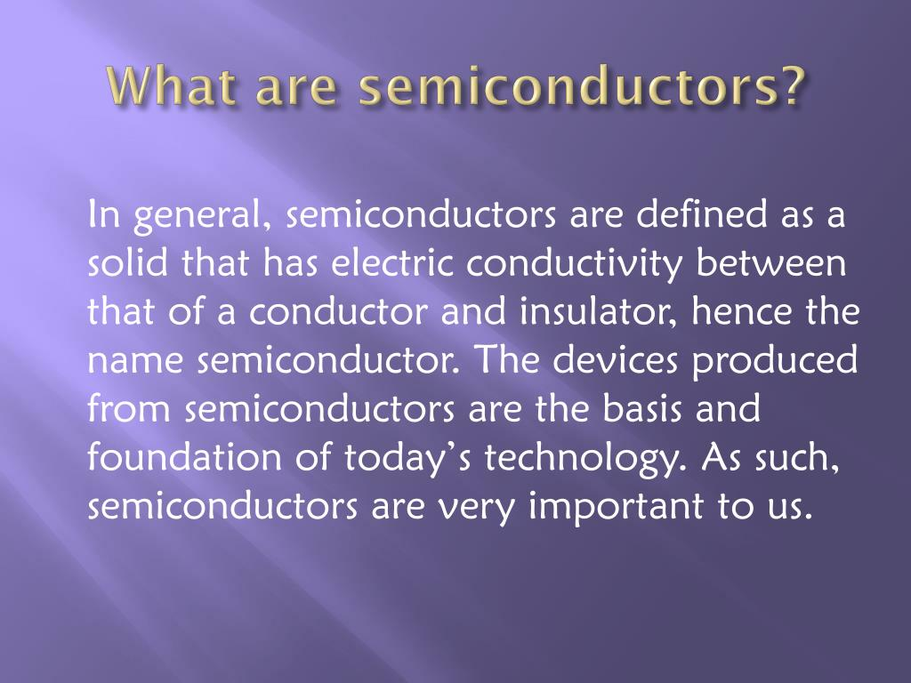 What are semiconductors?
