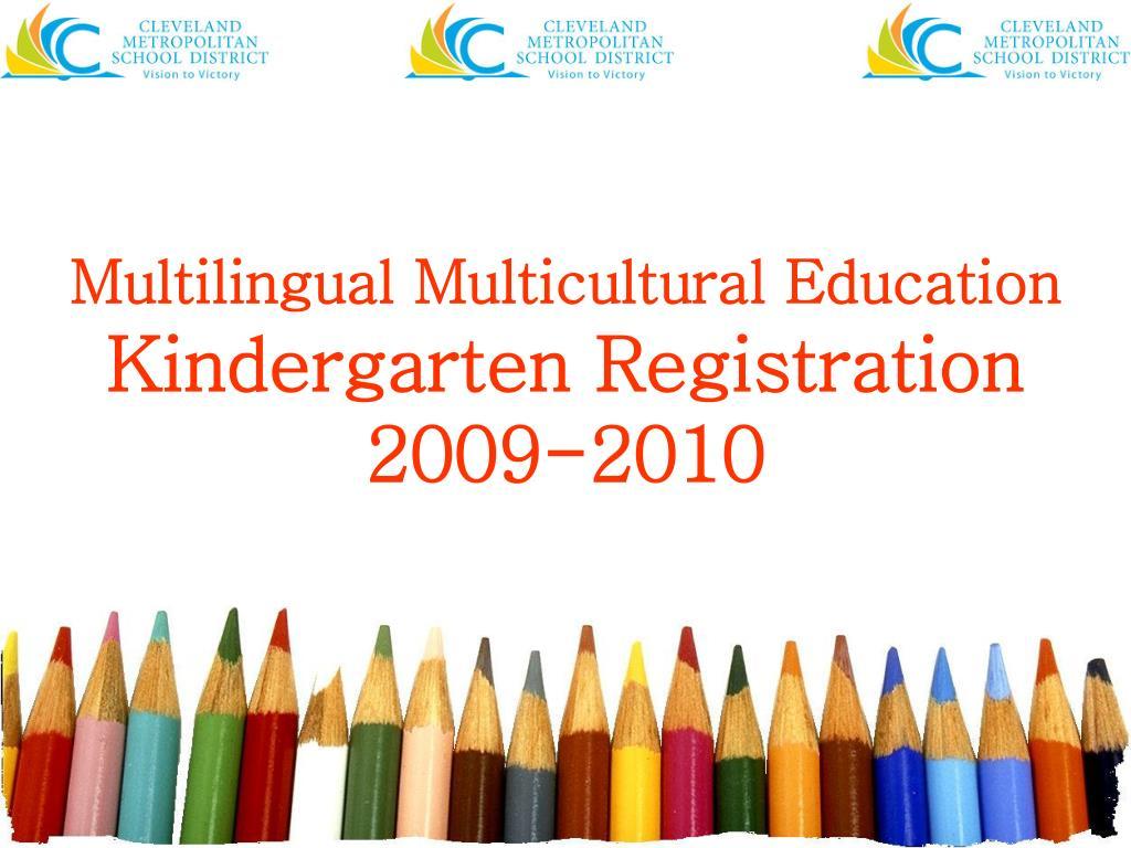 multilingual multicultural education kindergarten registration 2009 2010 l.