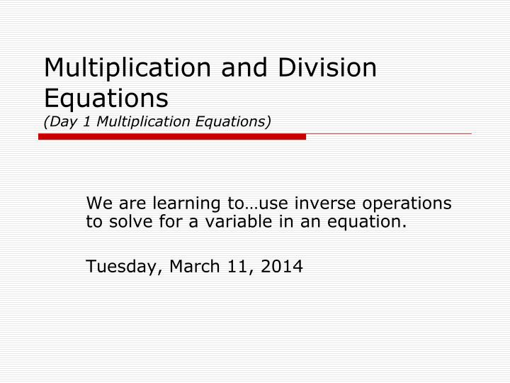 multiplication and division equations day 1 multiplication equations n.