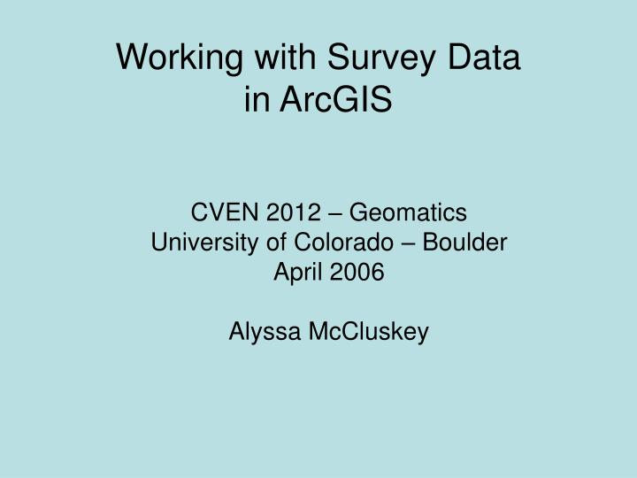 working with survey data in arcgis n.