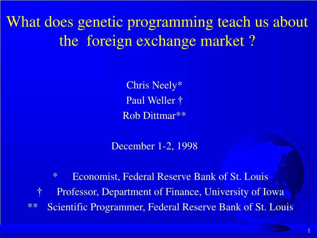 what does genetic programming teach us about the foreign exchange market l.