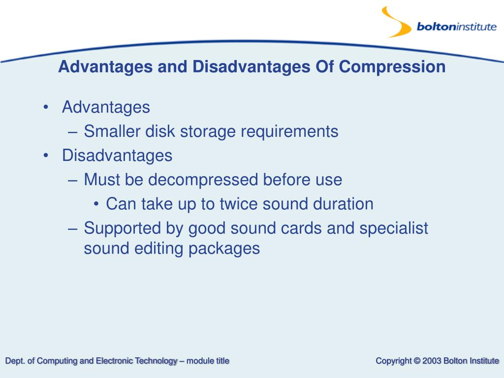Advantages and Disadvantages Of Compression