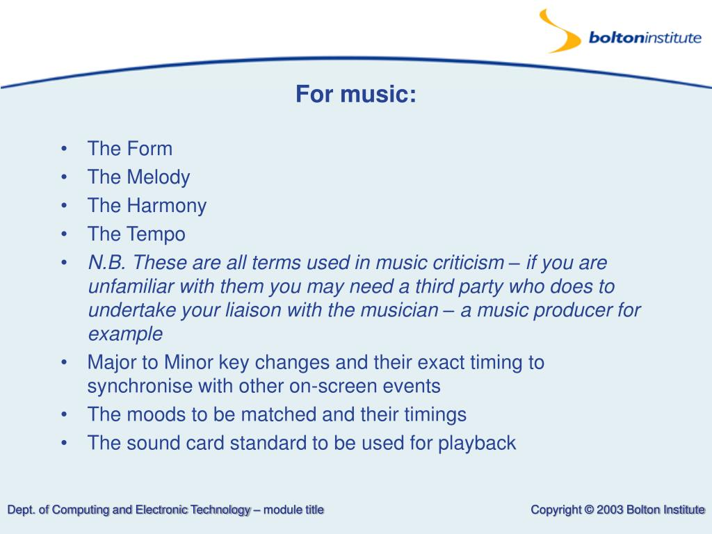 For music: