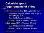 calculate space requirements of video