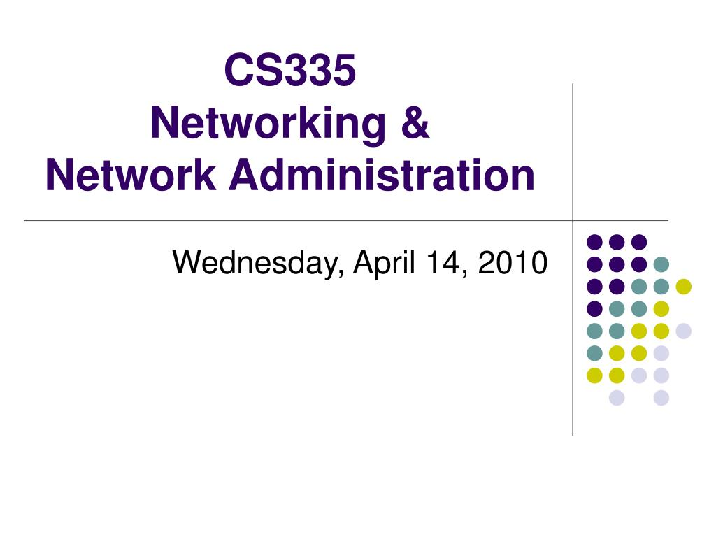 cs335 networking network administration l.