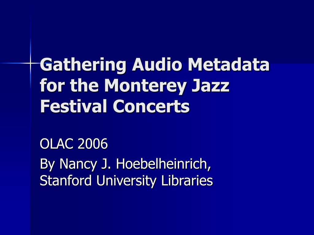 gathering audio metadata for the monterey jazz festival concerts l.