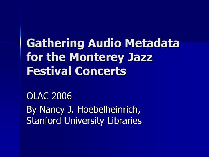 gathering audio metadata for the monterey jazz festival concerts n.