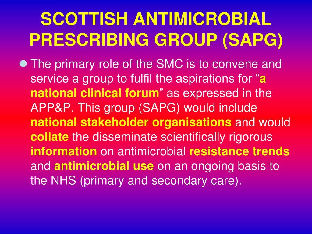 SCOTTISH ANTIMICROBIAL PRESCRIBING GROUP (SAPG)