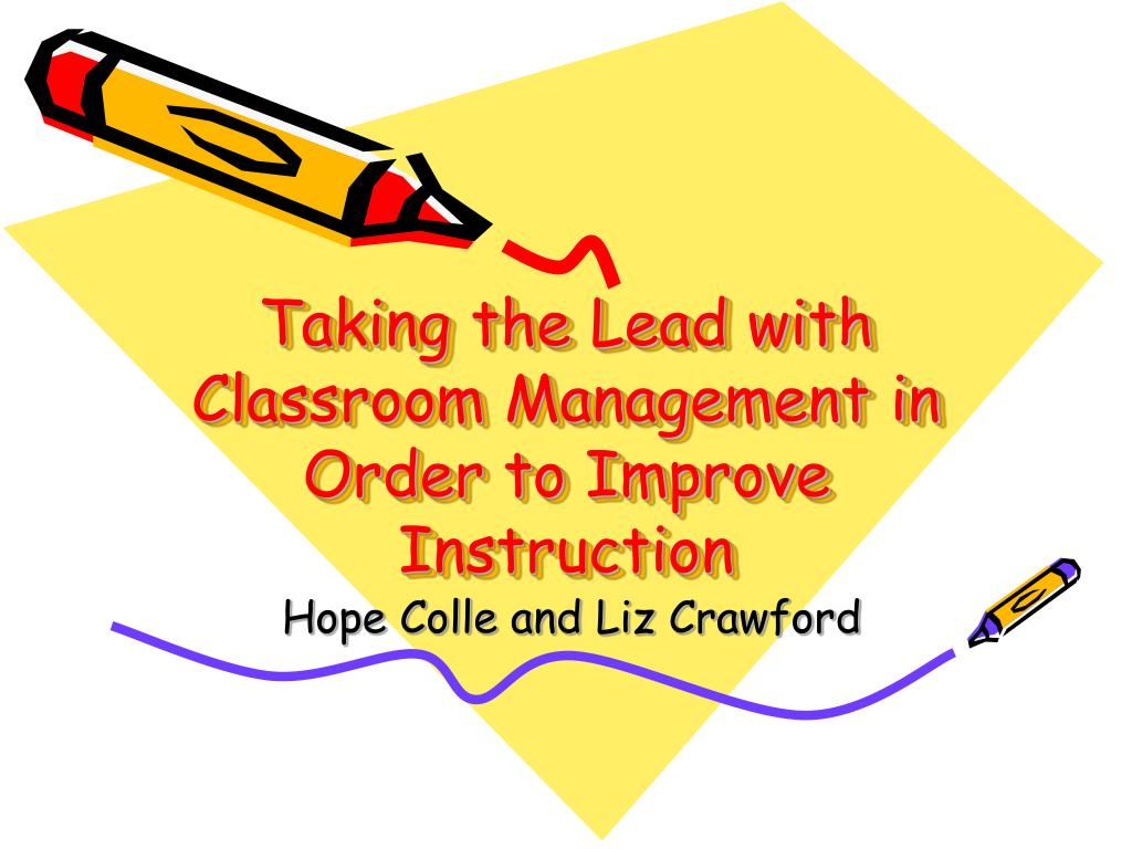 taking the lead with classroom management in order to improve instruction l.