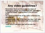 any video guidelines