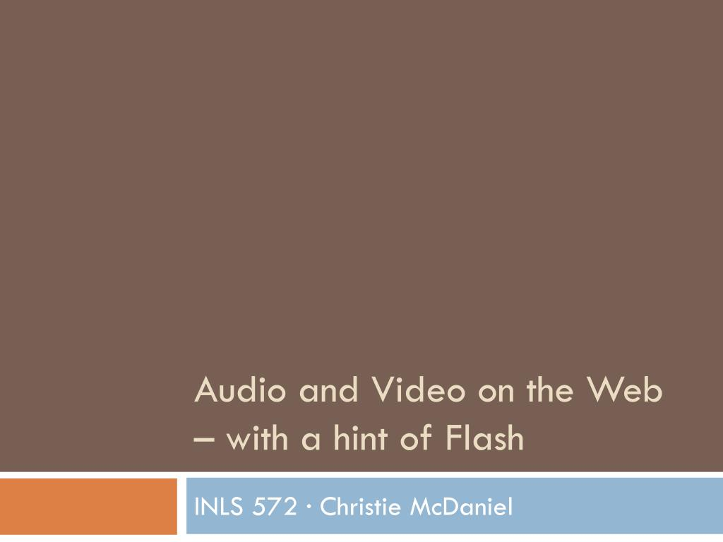audio and video on the web with a hint of flash l.