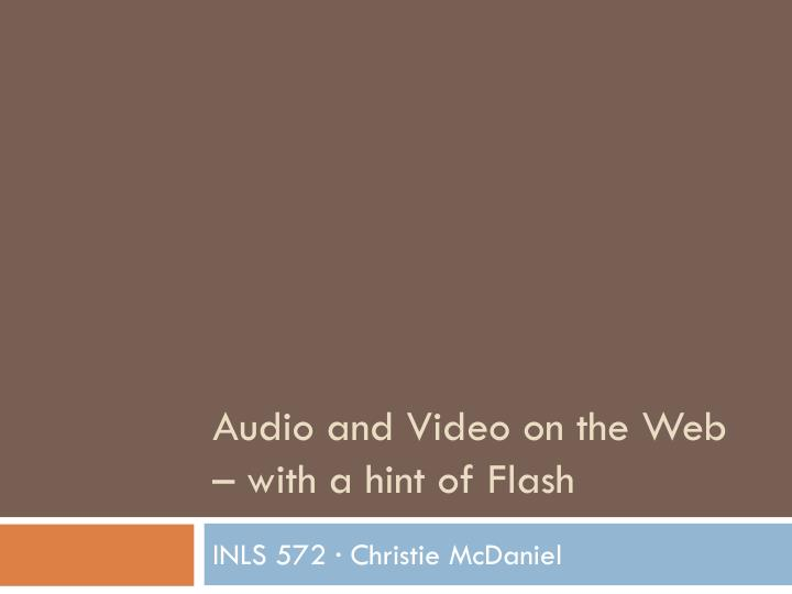 Audio and video on the web with a hint of flash