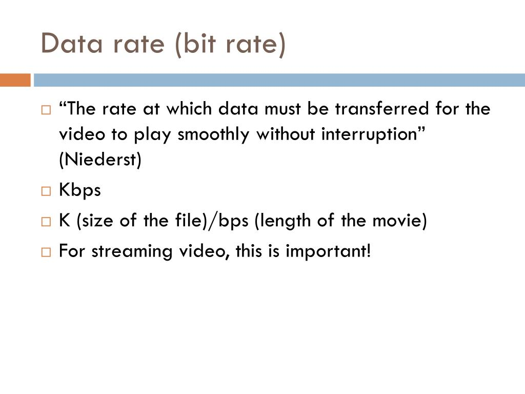 Data rate (bit rate)