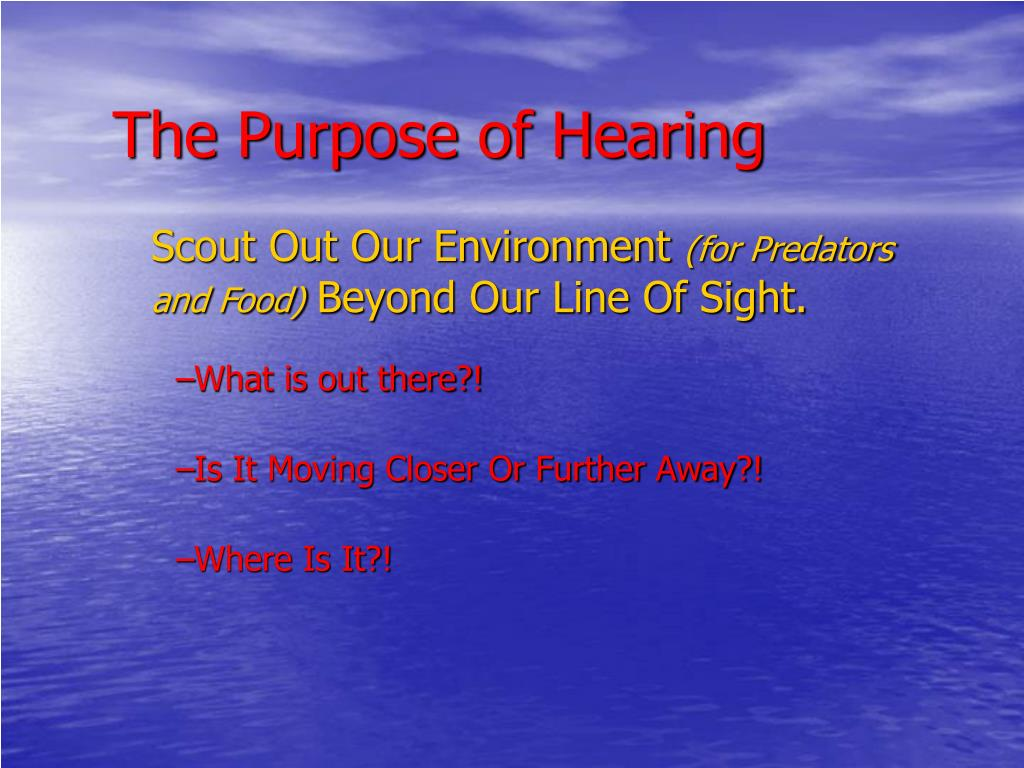The Purpose of Hearing