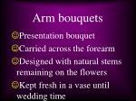 arm bouquets