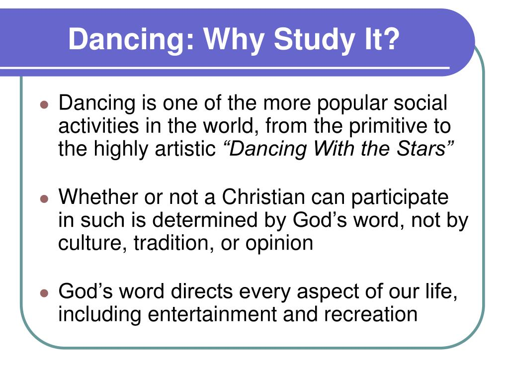 Dancing: Why Study It?