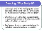 dancing why study it