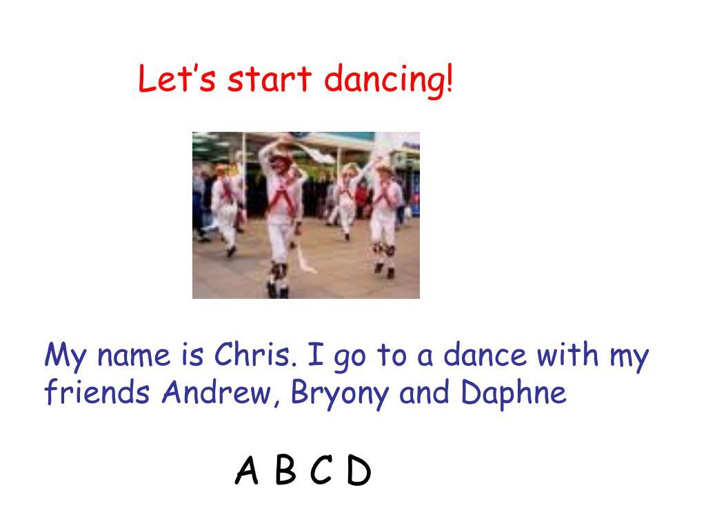 Let's start dancing!