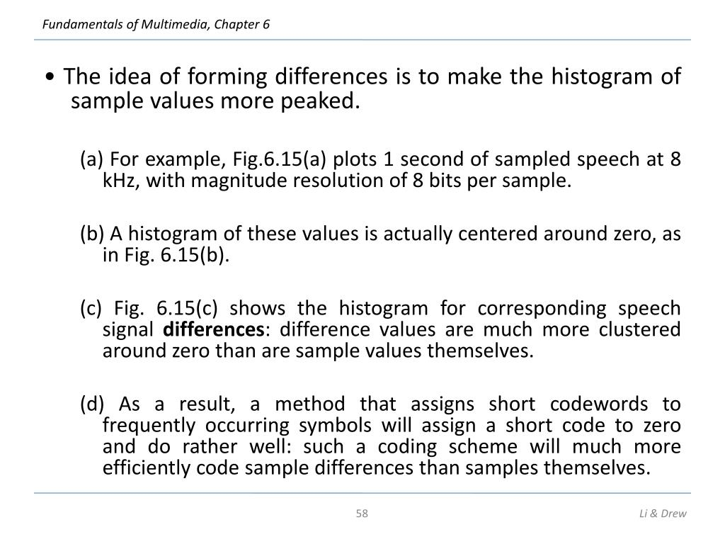 • The idea of forming differences is to make the histogram of