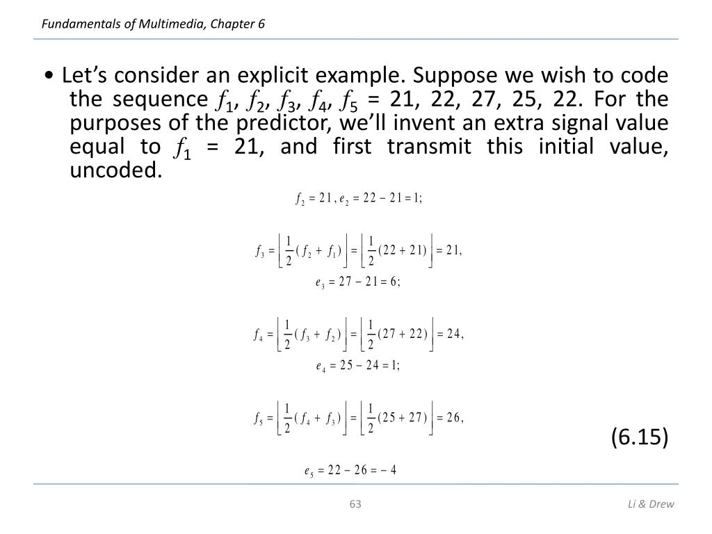 • Let's consider an explicit example. Suppose we wish to code the sequence