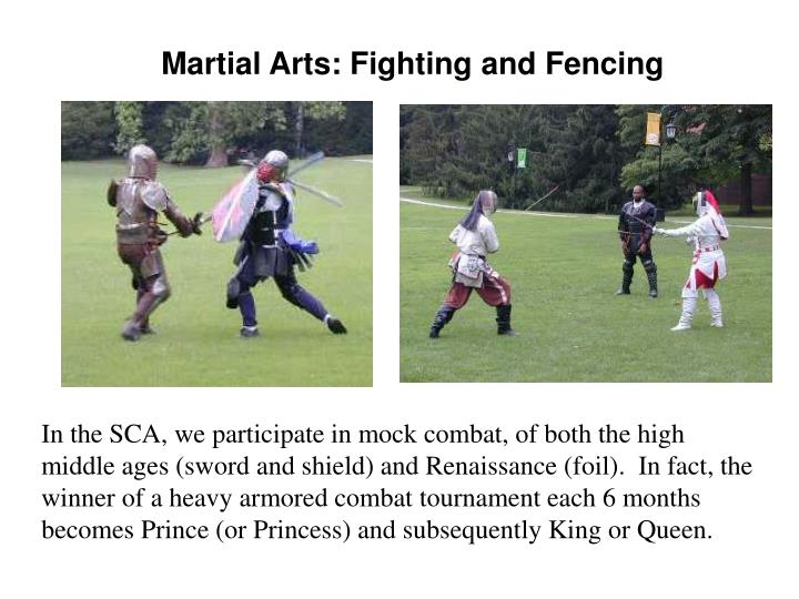 Martial Arts: Fighting and Fencing