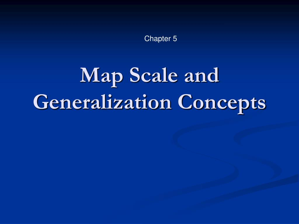 map scale and generalization concepts l.