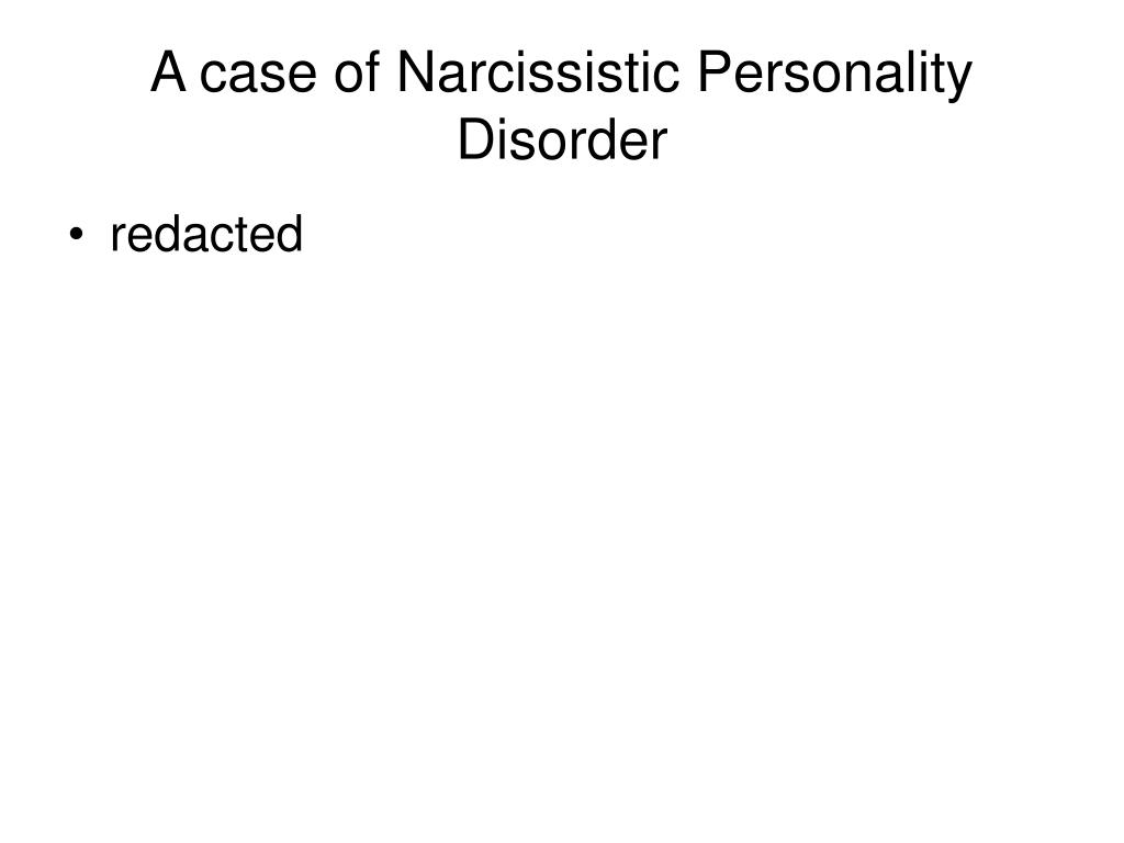 A case of Narcissistic Personality Disorder