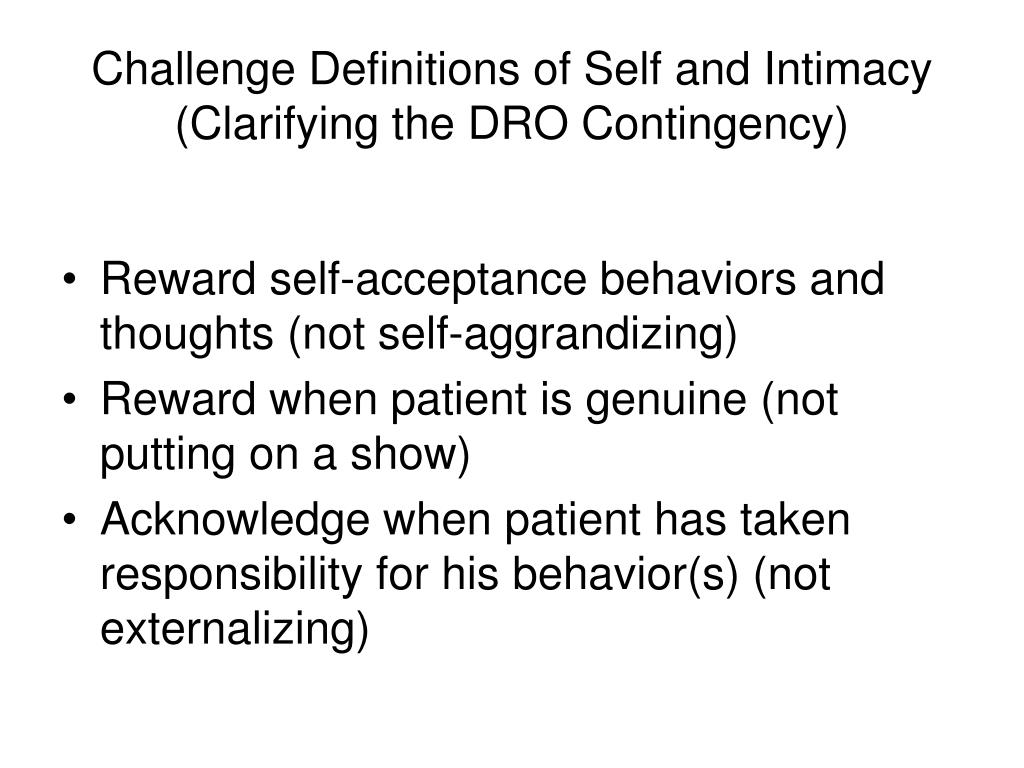Challenge Definitions of Self and Intimacy (Clarifying the DRO Contingency)