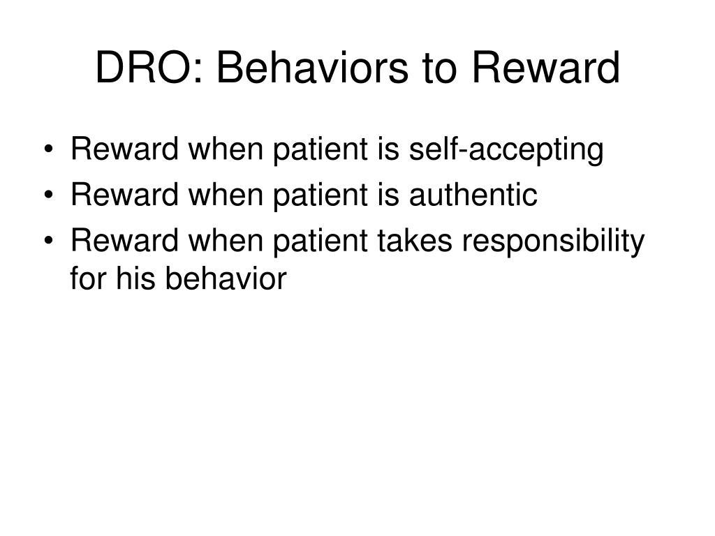 DRO: Behaviors to Reward