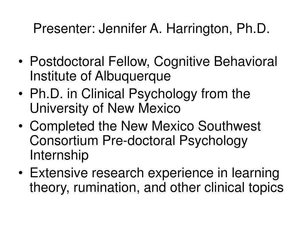 Presenter: Jennifer A. Harrington, Ph.D.