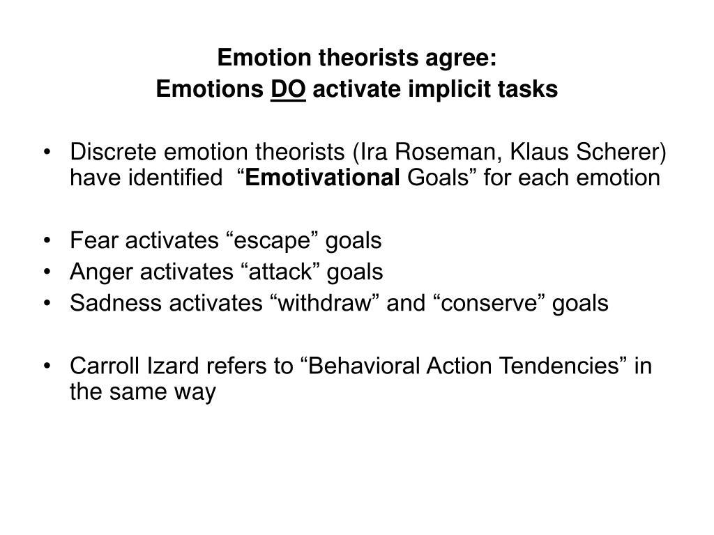 Emotion theorists agree: