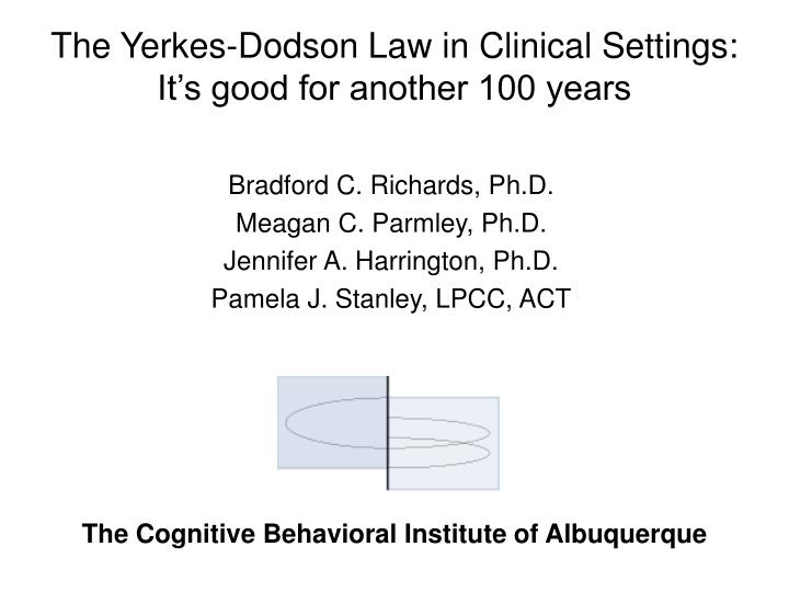 The yerkes dodson law in clinical settings it s good for another 100 years