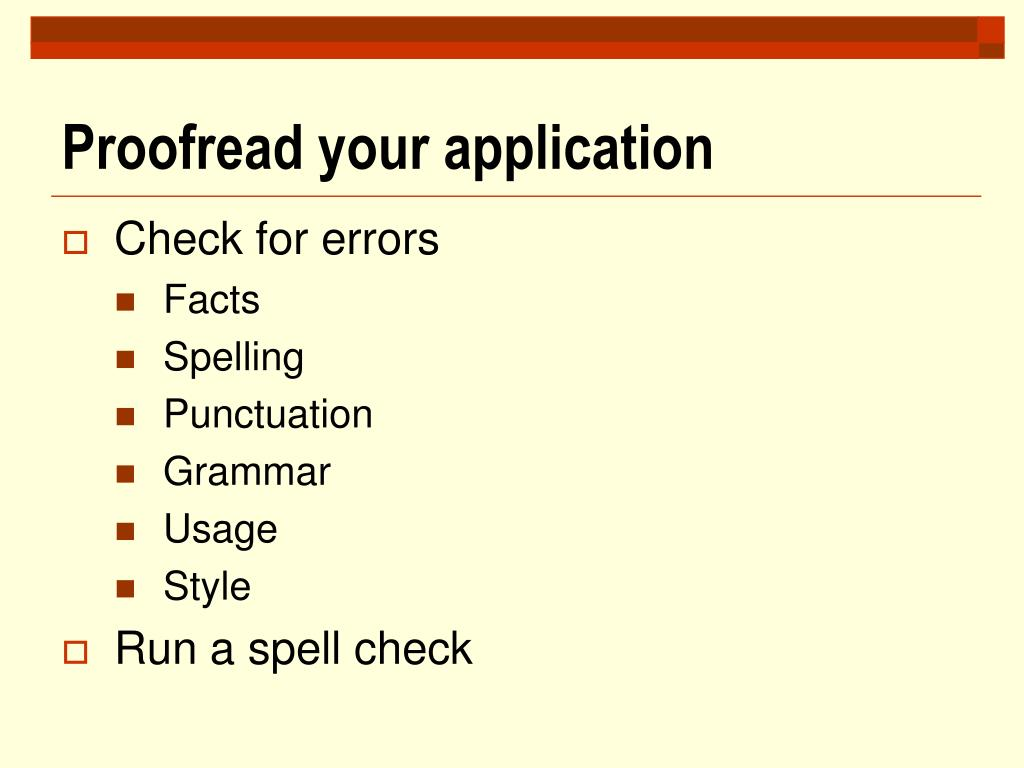 Proofread your application