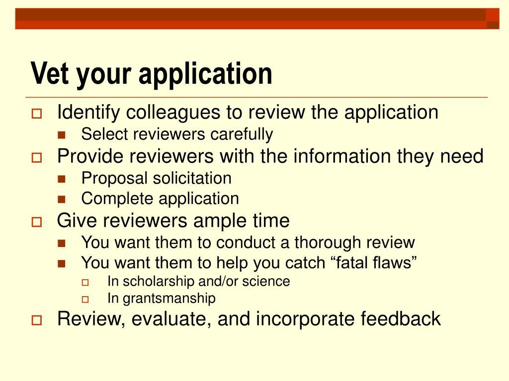 Vet your application
