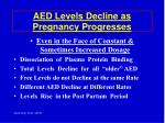 aed levels decline as pregnancy progresses