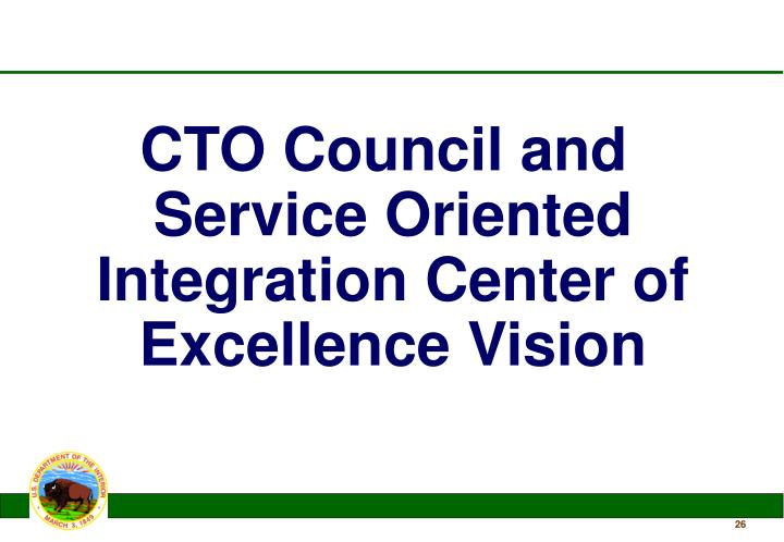 CTO Council and Service Oriented Integration Center of Excellence Vision