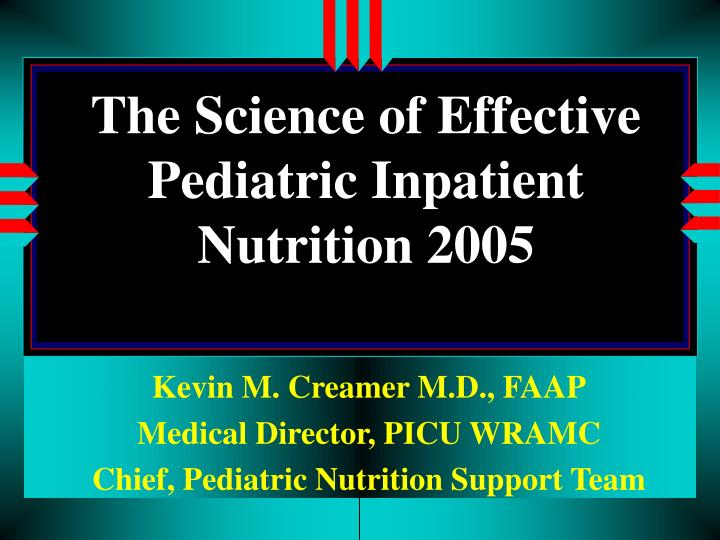 the science of effective pediatric inpatient nutrition 2005 n.