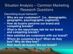 situation analysis common marketing research questions2