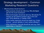 strategy development common marketing research questions