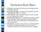 destination bean object