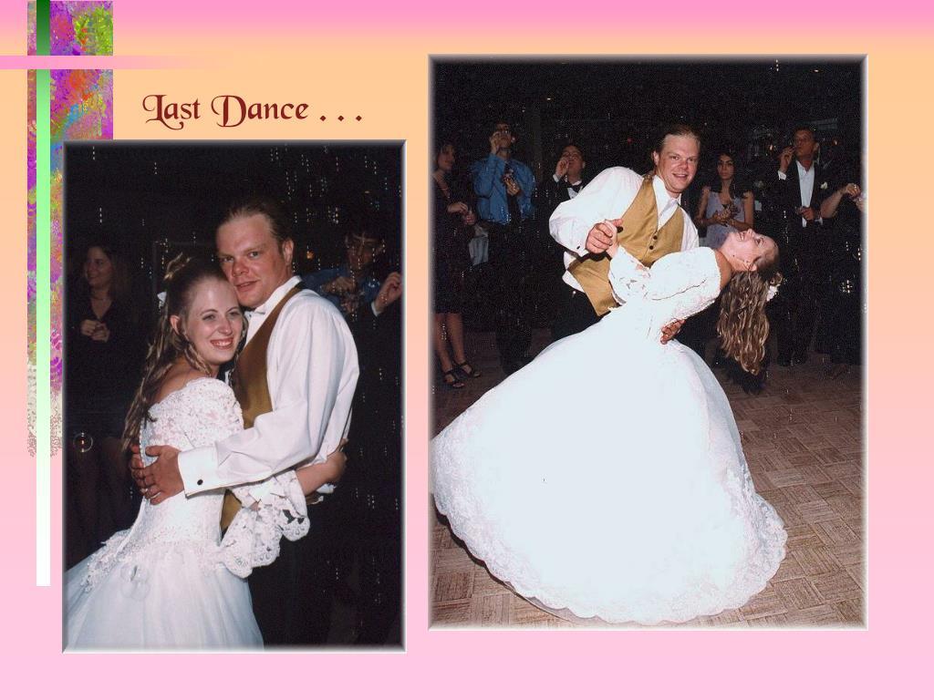 Last Dance . . .