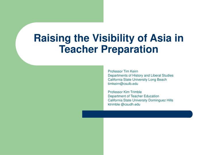 raising the visibility of asia in teacher preparation n.