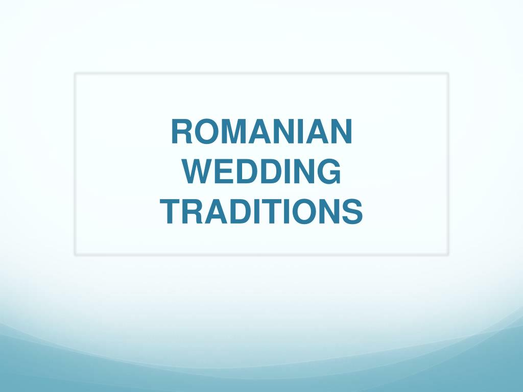 romanian wedding traditions l.