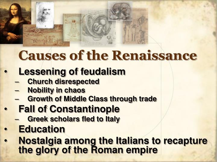 causes of the renaissance essay For teachers only the university of of papers, calculating a final renaissance by describing the historical circumstances surrounding each.