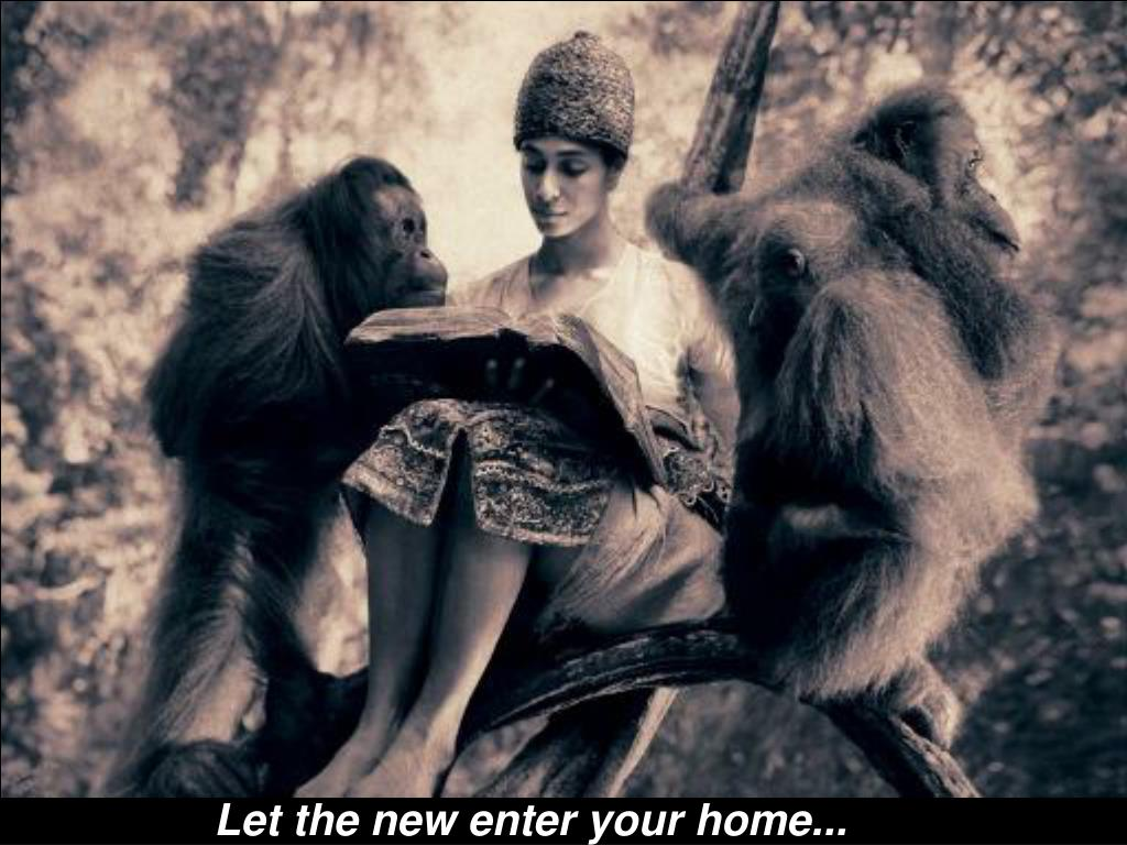 Let the new enter your home...
