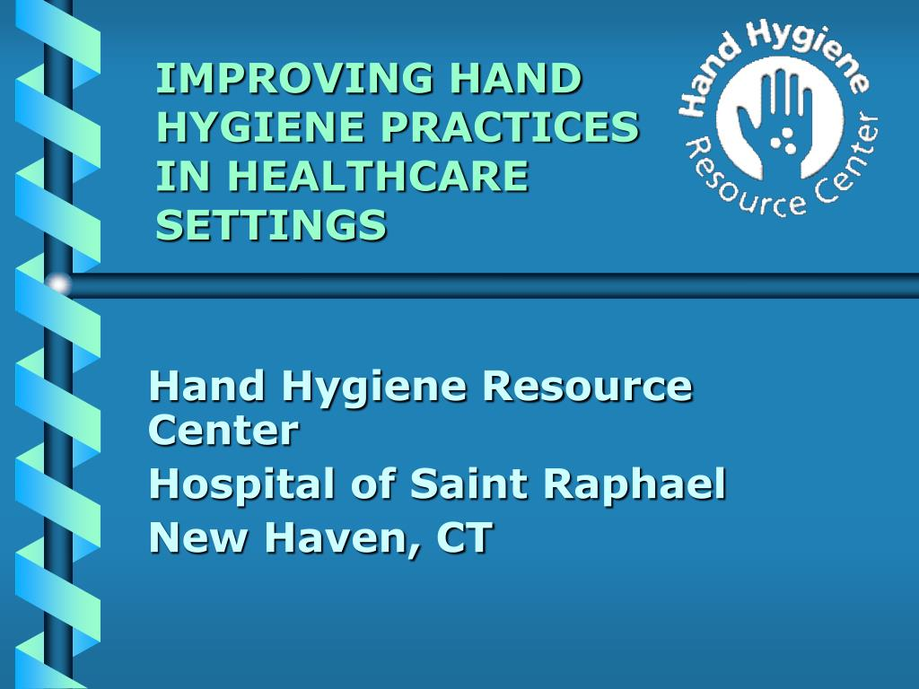 improving hand hygiene practices in healthcare settings l.