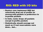 rio red with i o bits
