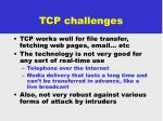 tcp challenges