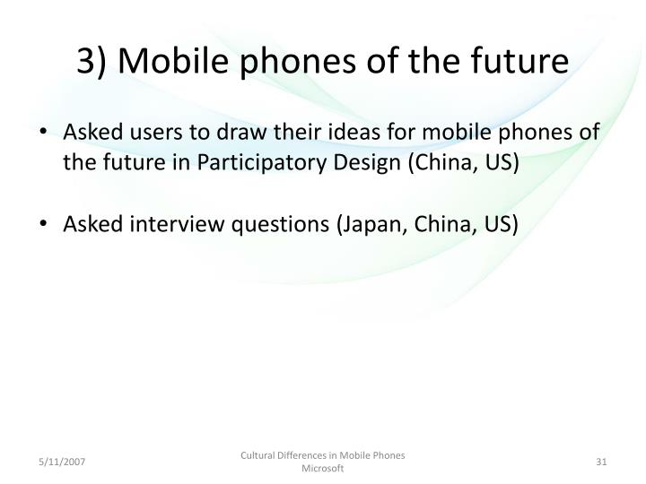 3) Mobile phones of the future