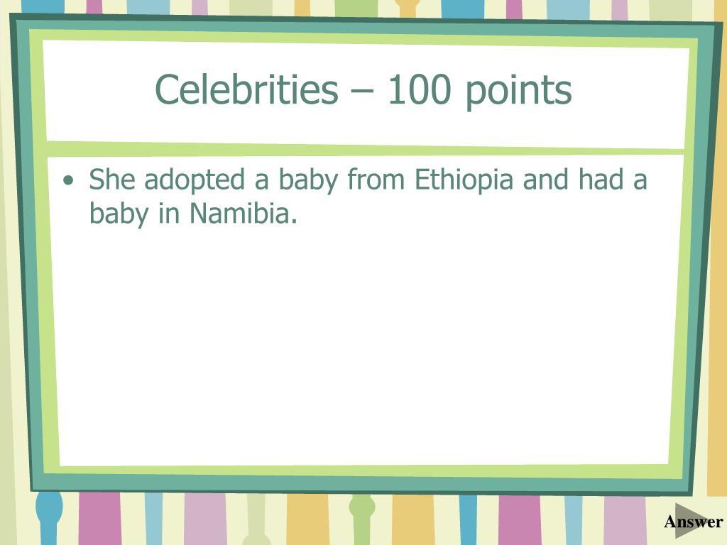 Celebrities – 100 points